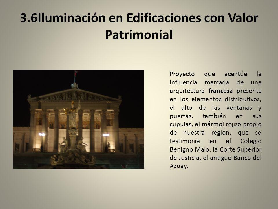3.6Iluminación en Edificaciones con Valor Patrimonial Proyecto que acentúe la influencia marcada de una arquitectura francesa presente en los elemento