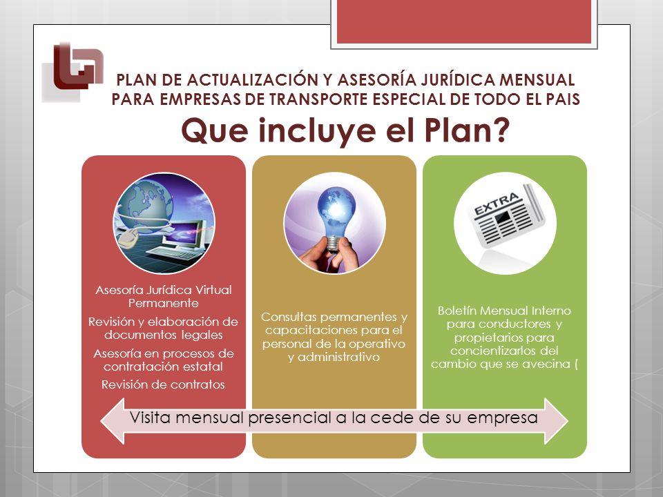 PLAN DE ACTUALIZACIÓN Y ASESORÍA JURÍDICA MENSUAL PARA EMPRESAS DE TRANSPORTE ESPECIAL DE TODO EL PAIS Que incluye el Plan.