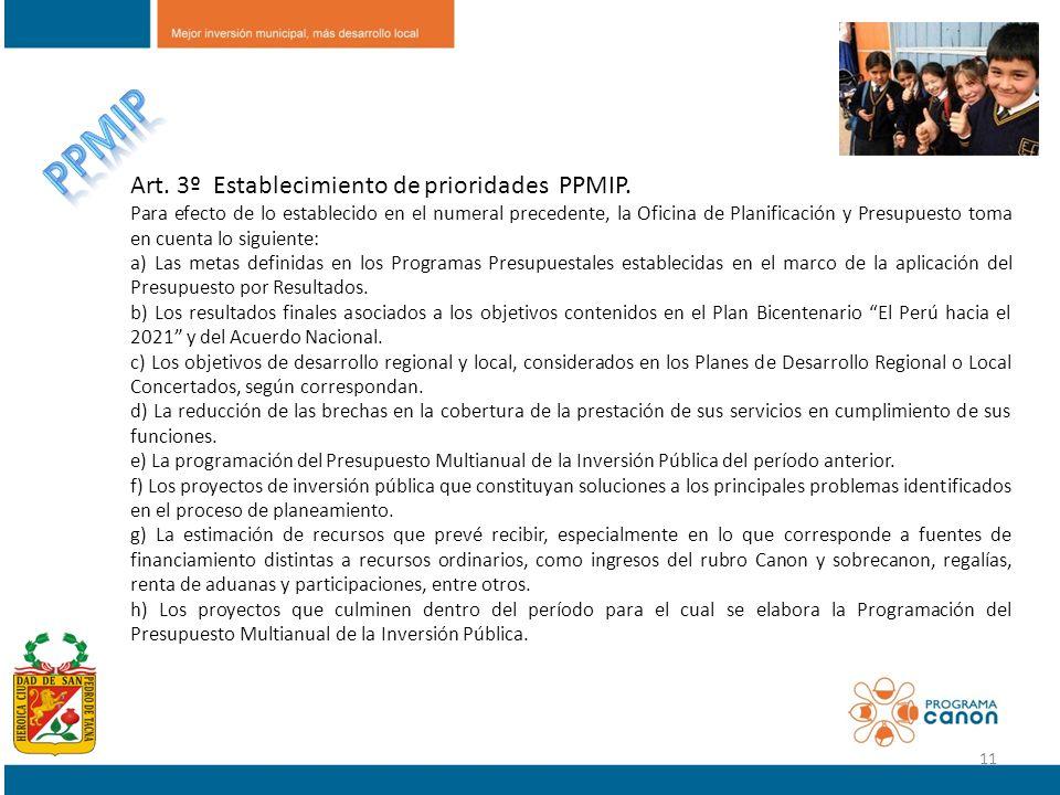 Art. 3º Establecimiento de prioridades PPMIP. Para efecto de lo establecido en el numeral precedente, la Oficina de Planificación y Presupuesto toma e