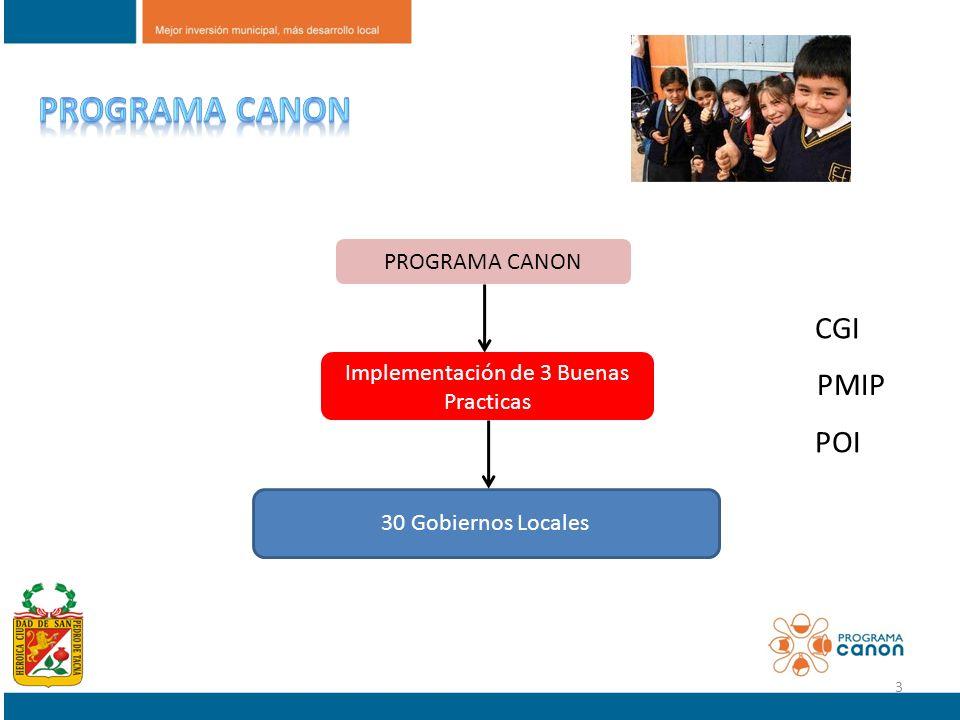 PROGRAMA CANON Implementación de 3 Buenas Practicas 30 Gobiernos Locales CGI PMIP POI 3