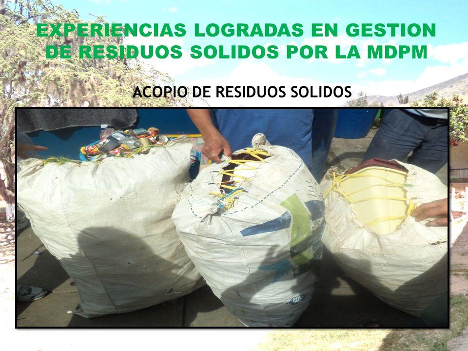 EXPERIENCIAS LOGRADAS EN GESTION DE RESIDUOS SOLIDOS POR LA MDPM ACOPIO DE RESIDUOS SOLIDOS