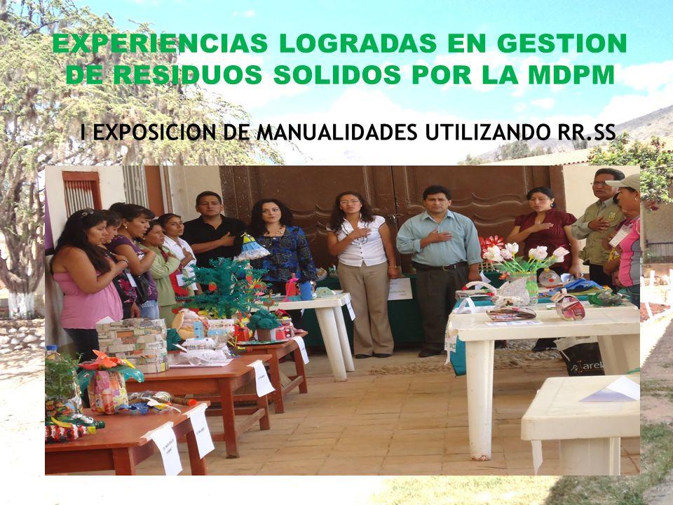 EXPERIENCIAS LOGRADAS EN GESTION DE RESIDUOS SOLIDOS POR LA MDPM I EXPOSICION DE MANUALIDADES UTILIZANDO RR.SS