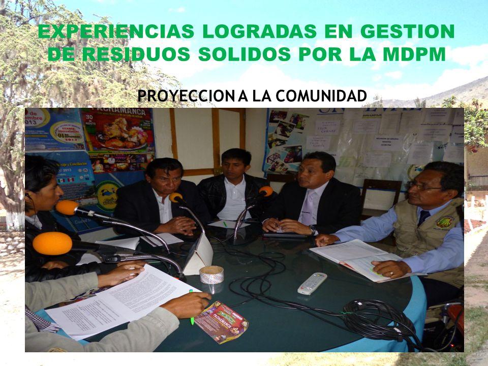 EXPERIENCIAS LOGRADAS EN GESTION DE RESIDUOS SOLIDOS POR LA MDPM PROYECCION A LA COMUNIDAD