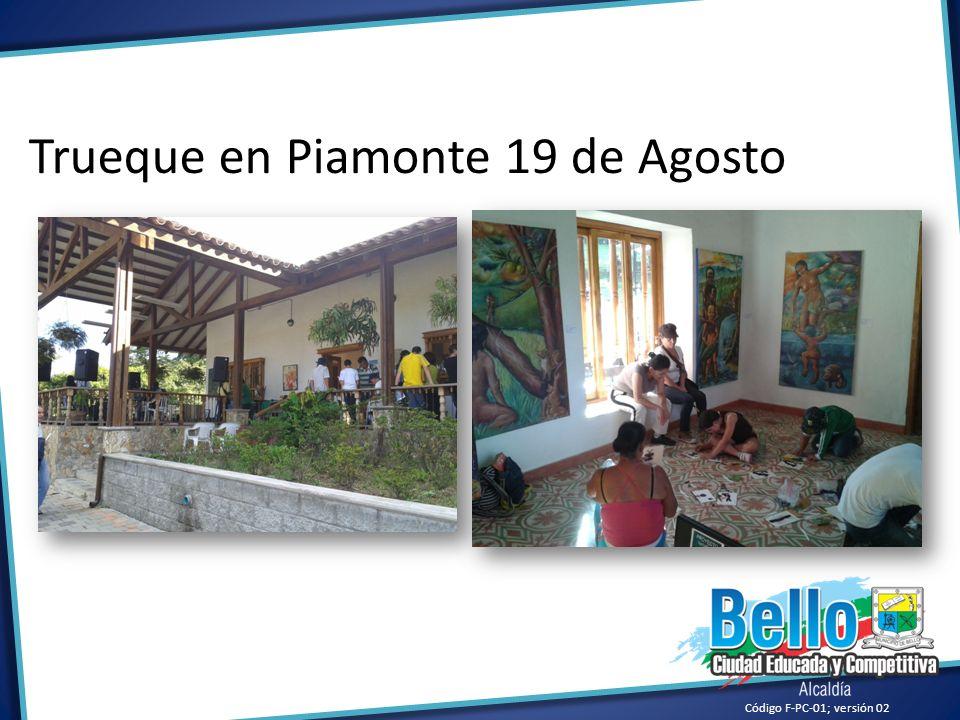 Trueque en Piamonte 19 de Agosto Código F-PC-01; versión 02