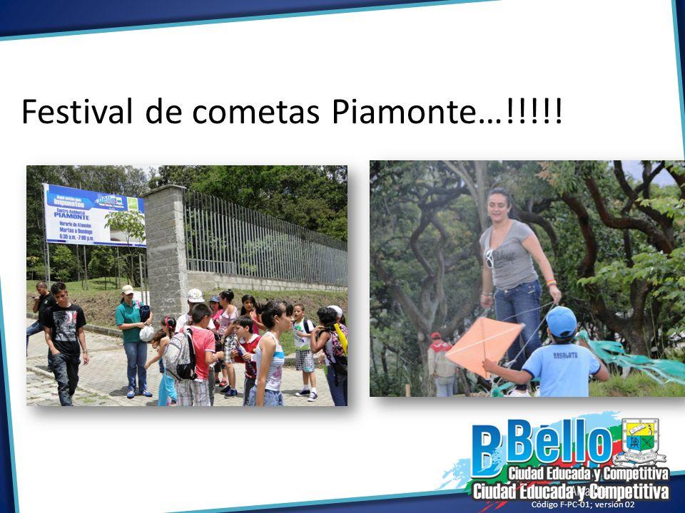 Festival de cometas Piamonte…!!!!! Código F-PC-01; versión 02