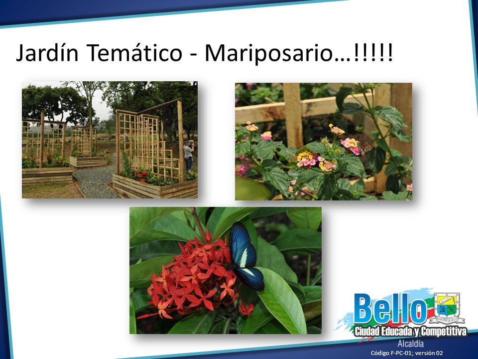 Jardín Temático - Mariposario…!!!!! Código F-PC-01; versión 02
