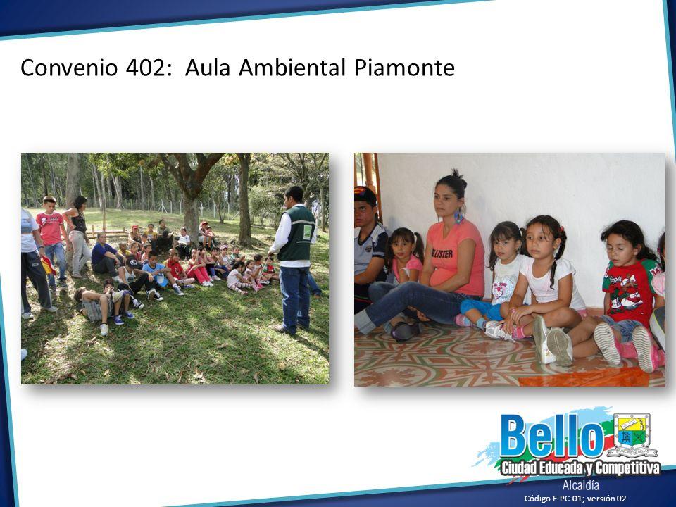 Convenio 402: Aula Ambiental Piamonte Código F-PC-01; versión 02