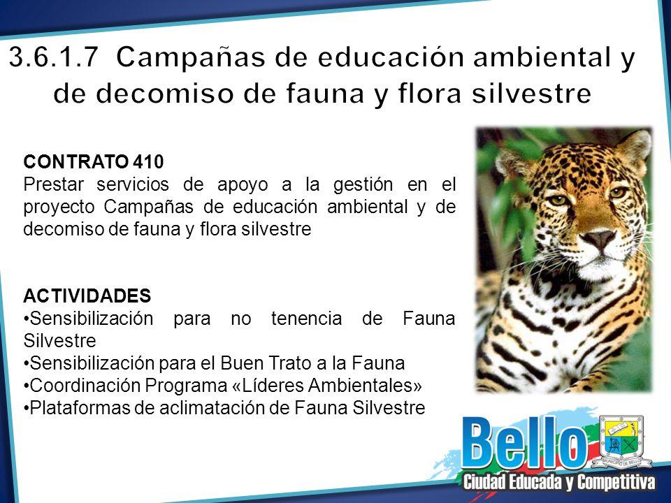CONTRATO 410 Prestar servicios de apoyo a la gestión en el proyecto Campañas de educación ambiental y de decomiso de fauna y flora silvestre ACTIVIDAD
