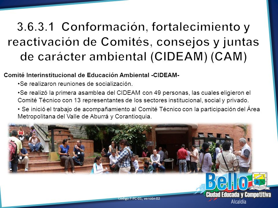 Comité Interinstitucional de Educación Ambiental -CIDEAM- Se realizaron reuniones de socialización. Se realizó la primera asamblea del CIDEAM con 49 p