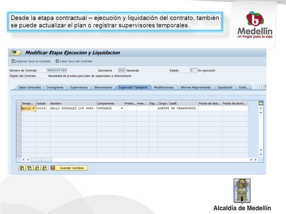 Desde la etapa contractual – ejecución y liquidación del contrato, también se puede actualizar el plan o registrar supervisores temporales.