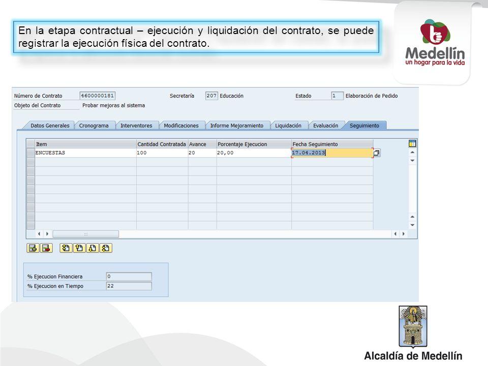 En la etapa contractual – ejecución y liquidación del contrato, se puede registrar la ejecución física del contrato.