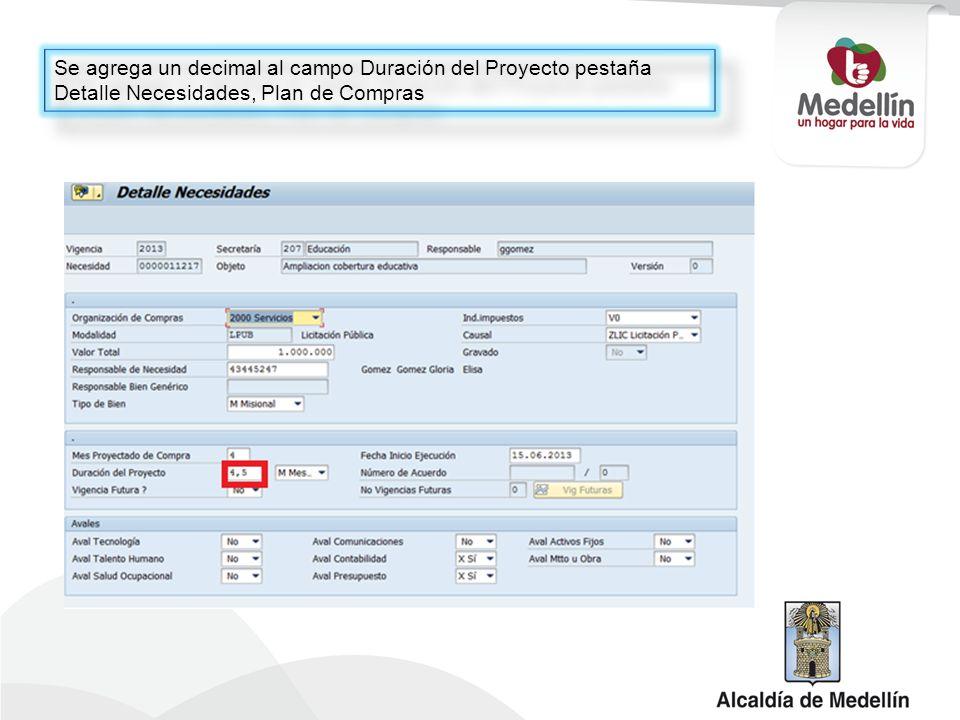 Se agrega un decimal al campo Duración del Proyecto pestaña Detalle Necesidades, Plan de Compras