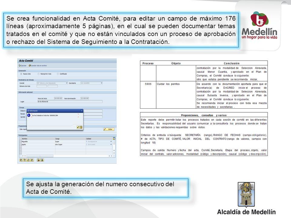 Se crea funcionalidad en Acta Comité, para editar un campo de máximo 176 líneas (aproximadamente 5 páginas), en el cual se pueden documentar temas tratados en el comité y que no están vinculados con un proceso de aprobación o rechazo del Sistema de Seguimiento a la Contratación.