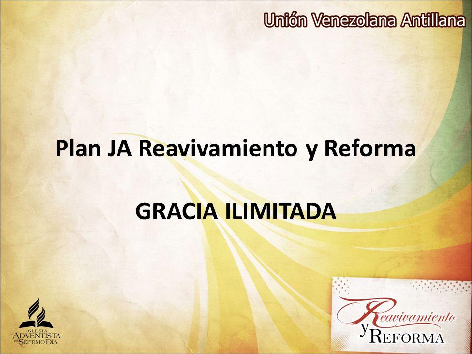 Plan JA Reavivamiento y Reforma GRACIA ILIMITADA