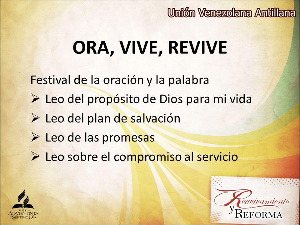 ORA, VIVE, REVIVE Festival de la oración y la palabra Leo del propósito de Dios para mi vida Leo del plan de salvación Leo de las promesas Leo sobre e