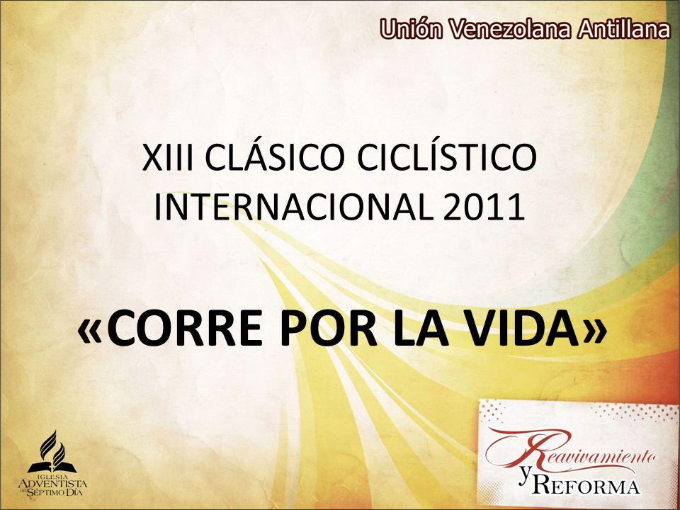 XIII CLÁSICO CICLÍSTICO INTERNACIONAL 2011 «CORRE POR LA VIDA»
