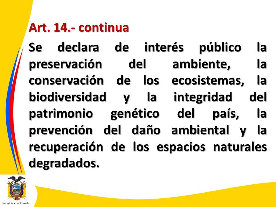 Art. 14.- continua Se declara de interés público la preservación del ambiente, la conservación de los ecosistemas, la biodiversidad y la integridad de