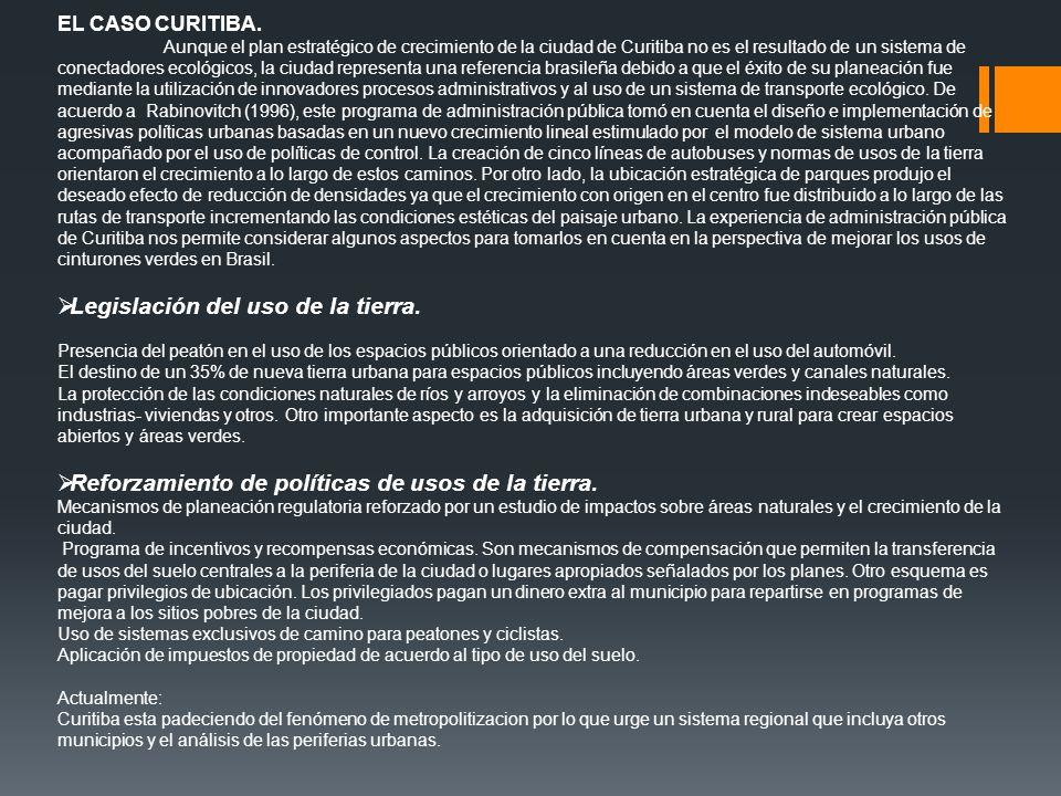 EL CASO CURITIBA. Aunque el plan estratégico de crecimiento de la ciudad de Curitiba no es el resultado de un sistema de conectadores ecológicos, la c