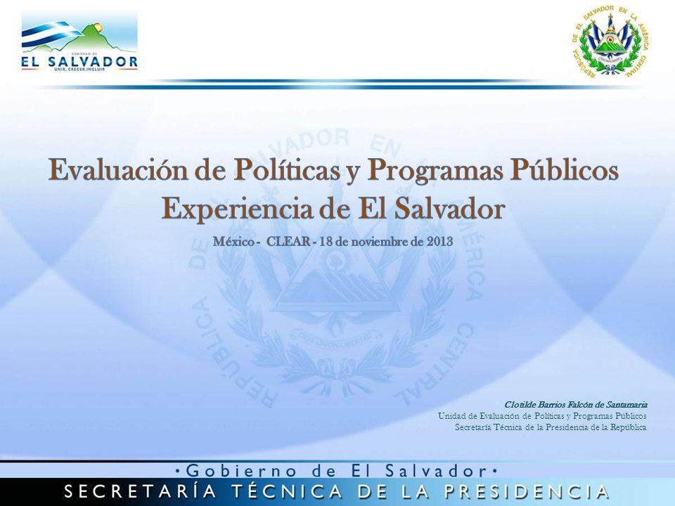 CONTENIDO Datos Generales de El Salvador Marco Legal y Prioridad de la Evaluación Sistema Nacional de Evaluación Mecanismos de funcionamiento Comités Interinstitucionales de Evaluación Difusión de las Evaluaciones Agenda de Evaluaciones Principales Desafíos y Oportunidades Acciones estratégicas para fortalecer el Sistema