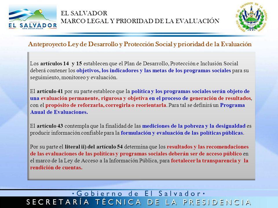 Anteproyecto Ley de Desarrollo y Protección Social y prioridad de la Evaluación Los artículos 14 y 15 establecen que el Plan de Desarrollo, Protección