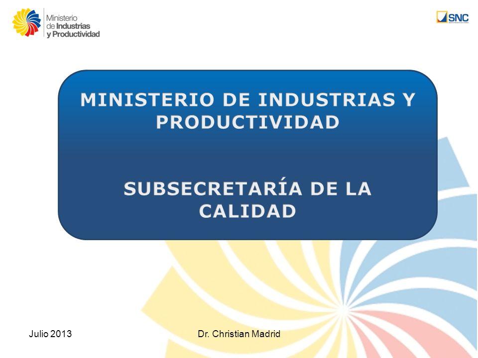 Julio 2013Dr.Christian Madrid 1.- Organismo técnico para la acreditación de la conformidad.