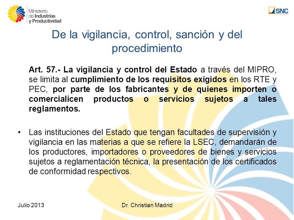 De la vigilancia, control, sanción y del procedimiento Art. 57.- La vigilancia y control del Estado a través del MIPRO, se limita al cumplimiento de l