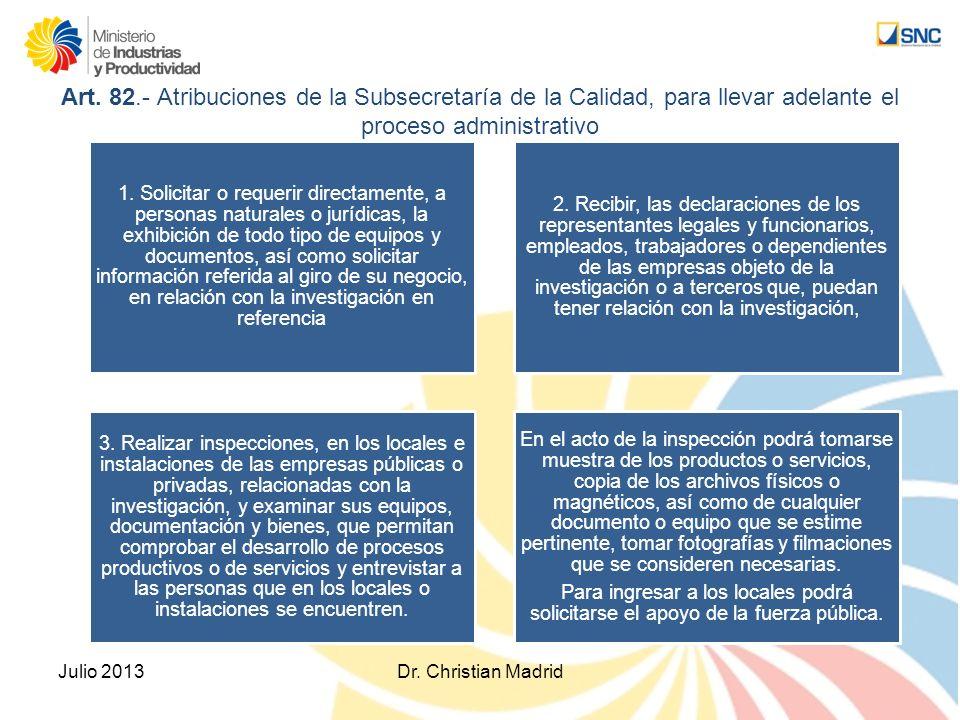 Art. 82.- Atribuciones de la Subsecretaría de la Calidad, para llevar adelante el proceso administrativo 1. Solicitar o requerir directamente, a perso