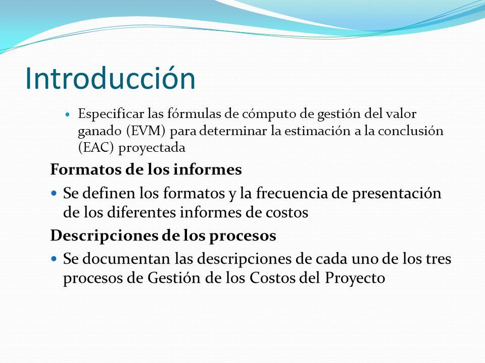 Estimar los Costos Las fuentes de información de entrada derivan de las salidas de los procesos del proyecto en otras áreas del conocimiento Una vez recibida, toda esta información permanecerá disponible como entradas para los tres procesos de Gestión de los Costos del Proyecto Los costos se estiman para todos los recursos que se asignarán al proyecto