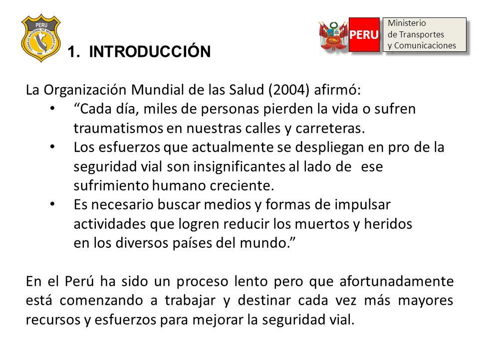 Ministerio de Transportes y Comunicaciones Ministerio de Transportes y Comunicaciones PERU La Organización Mundial de las Salud (2004) afirmó: Cada dí