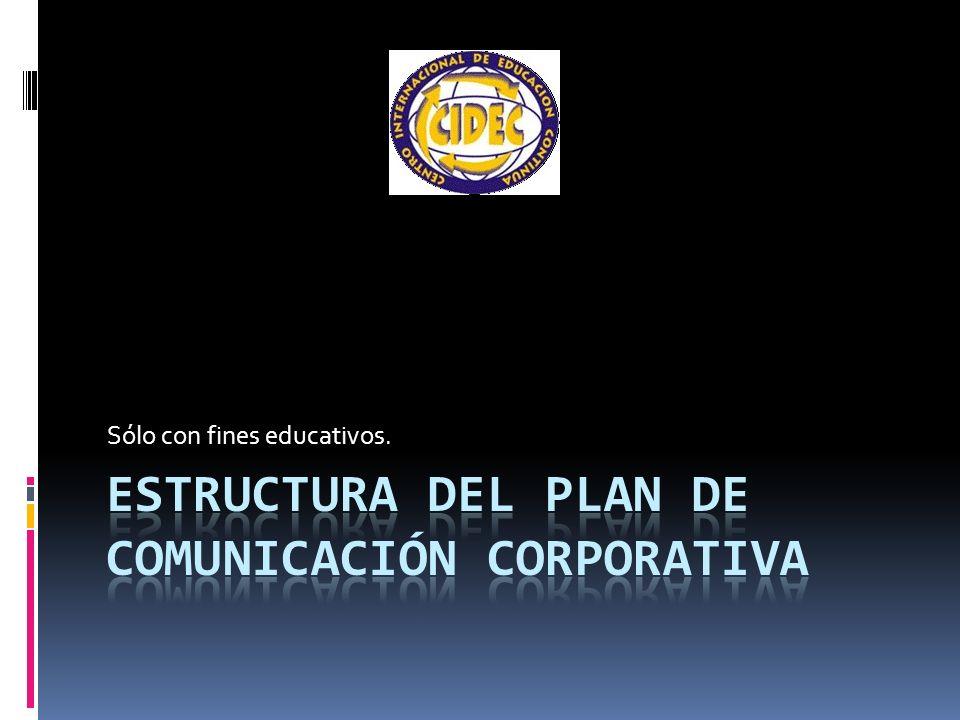 Ideas iniciales La estructura de un plan de comunicaciones corporativo parte con una descripción de la situación actual de la empresa o institución.