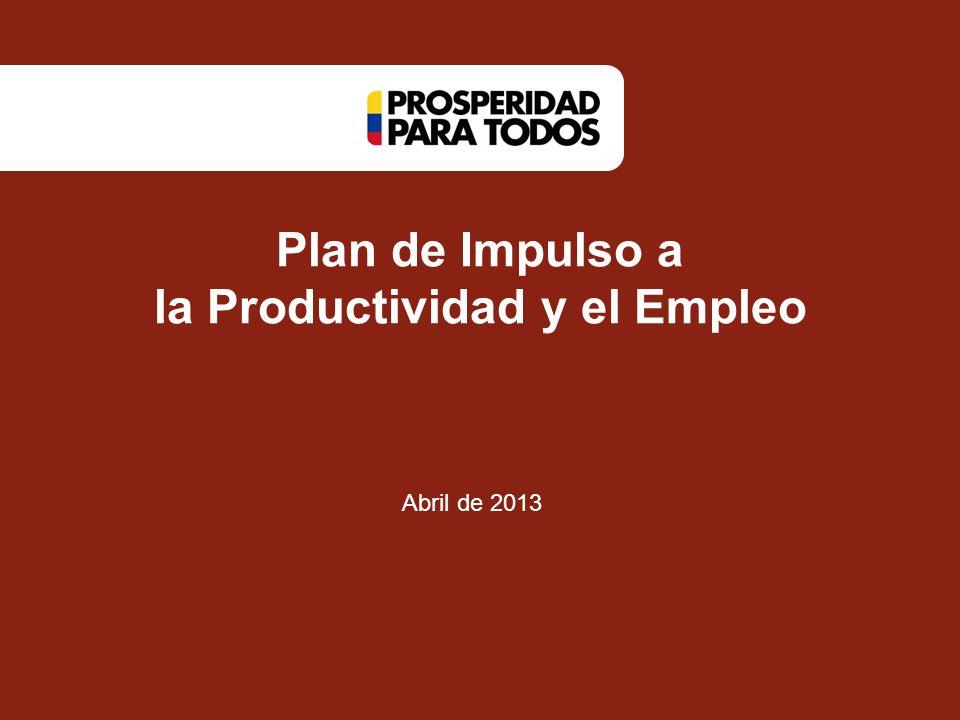 Plan de Impulso a la Productividad y el Empleo Abril de 2013