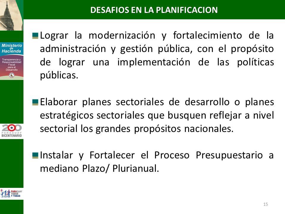 15 Lograr la modernización y fortalecimiento de la administración y gestión pública, con el propósito de lograr una implementación de las políticas pú