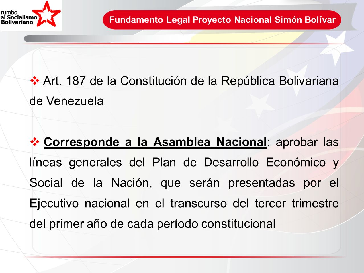 Antecedentes Proyecto Nacional Simón Bolívar Alcancemos la Justicia Social Construyamos la Democracia Bolivariana Desarrollemos una Economía Productiva Alcancemos la Justicia Social Ocupemos y consolidemos el territorio Fortalezcamos la soberanía en la integración multipolar Plan de Desarrollo Económico y Social de la Nación 2001-2007