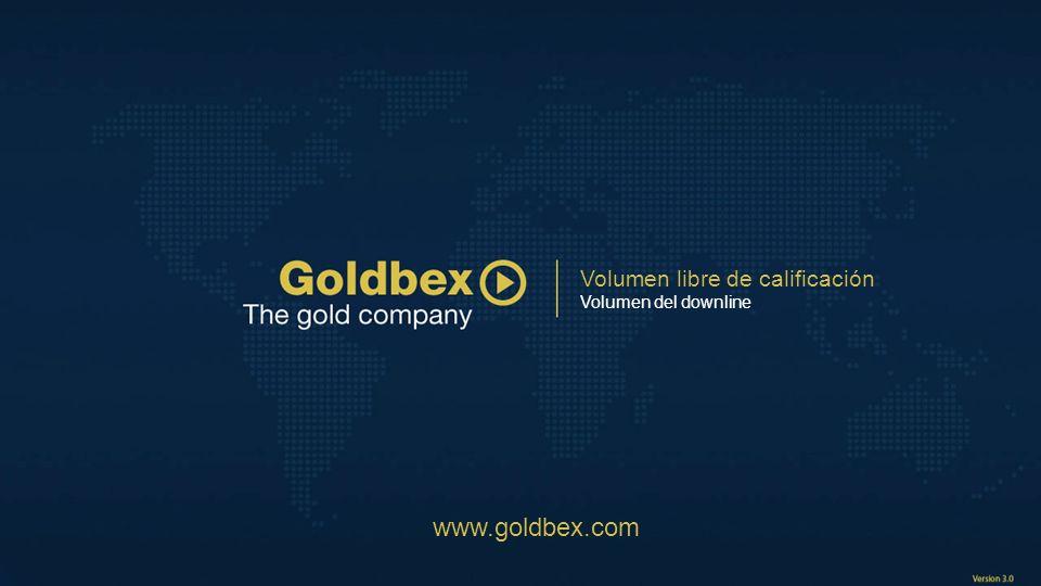 Volumen libre de calificación Volumen del downline www.goldbex.com