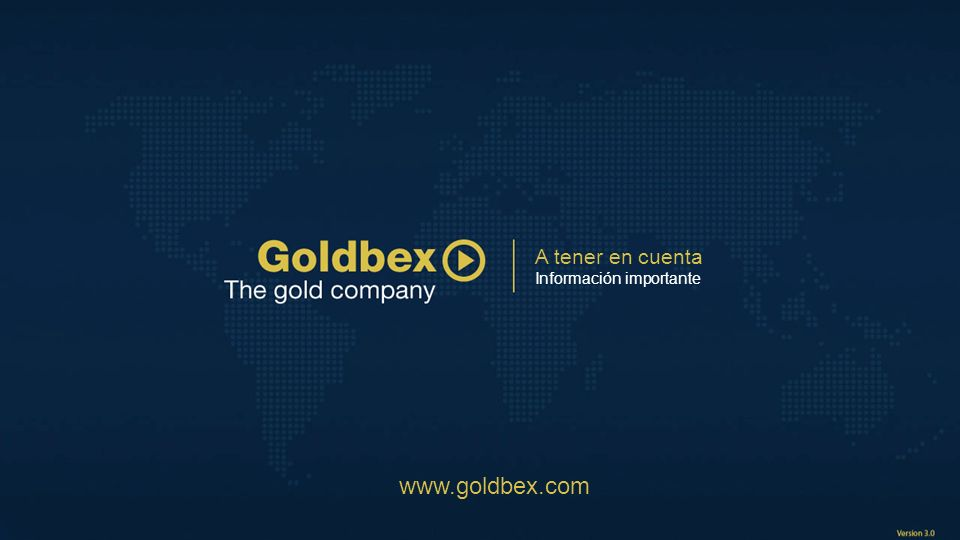 A tener en cuenta Información importante www.goldbex.com