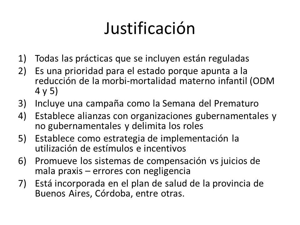Justificación 1)Todas las prácticas que se incluyen están reguladas 2)Es una prioridad para el estado porque apunta a la reducción de la morbi-mortali
