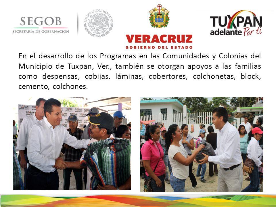 En el desarrollo de los Programas en las Comunidades y Colonias del Municipio de Tuxpan, Ver., también se otorgan apoyos a las familias como despensas