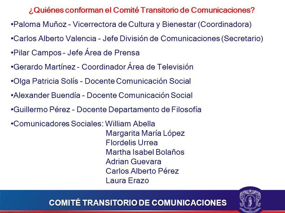 ¿Quiénes conforman el Comité Transitorio de Comunicaciones.