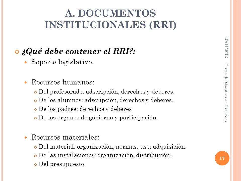 A. DOCUMENTOS INSTITUCIONALES (RRI) ¿Qué debe contener el RRI?: Soporte legislativo. Recursos humanos: Del profesorado: adscripción, derechos y debere