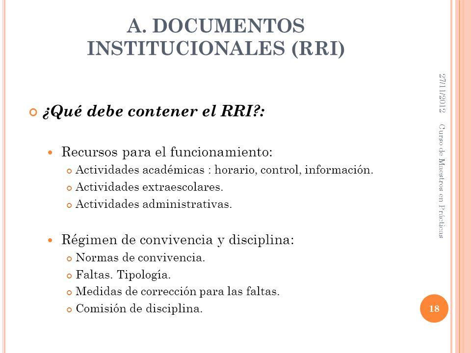 A. DOCUMENTOS INSTITUCIONALES (RRI) ¿Qué debe contener el RRI?: Recursos para el funcionamiento: Actividades académicas : horario, control, informació