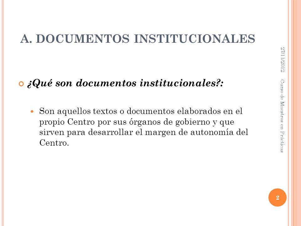 A. DOCUMENTOS INSTITUCIONALES ¿Qué son documentos institucionales?: Son aquellos textos o documentos elaborados en el propio Centro por sus órganos de