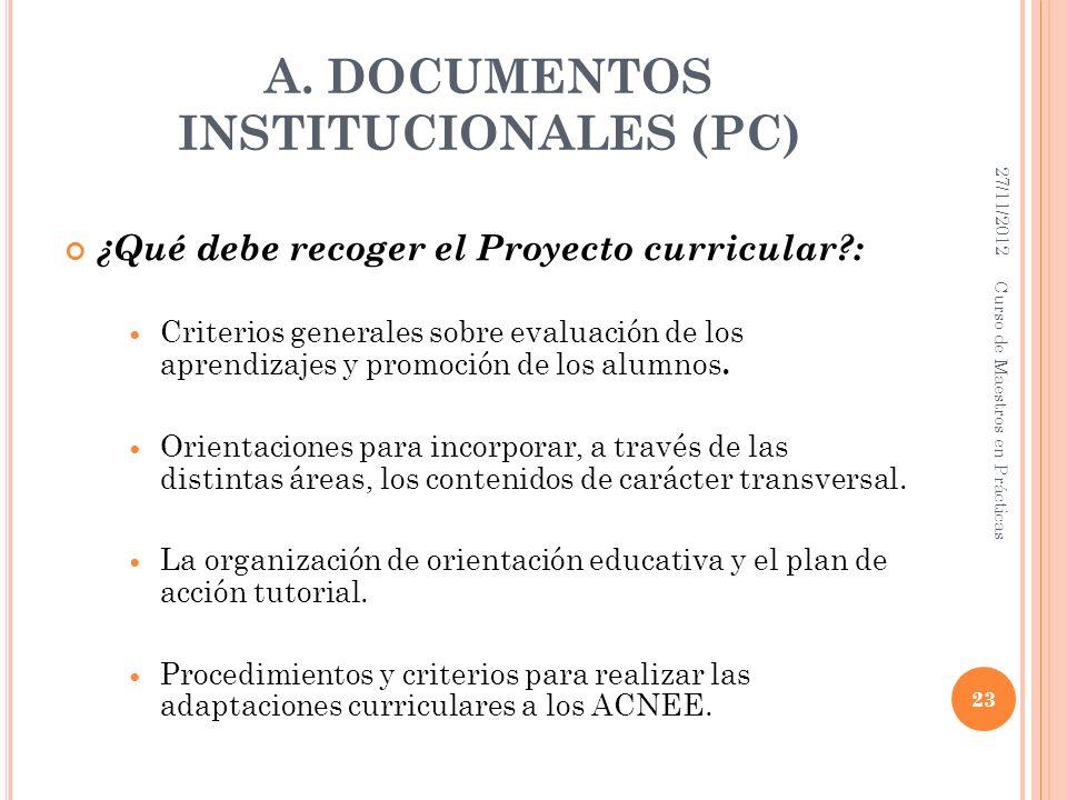 A. DOCUMENTOS INSTITUCIONALES (PC) ¿Qué debe recoger el Proyecto curricular?: Criterios generales sobre evaluación de los aprendizajes y promoción de