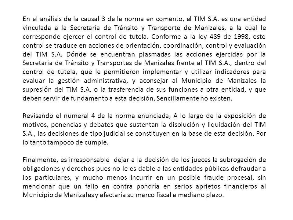 En el análisis de la causal 3 de la norma en comento, el TIM S.A.