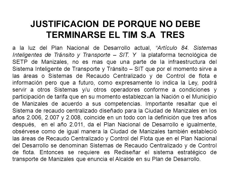 JUSTIFICACION DE PORQUE NO DEBE TERMINARSE EL TIM S.A TRES a la luz del Plan Nacional de Desarrollo actual, Artículo 84.