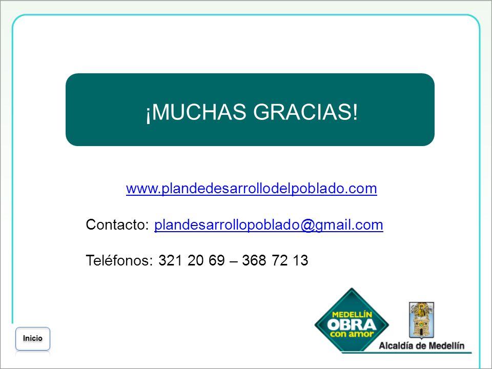 ¡MUCHAS GRACIAS! www.plandedesarrollodelpoblado.com Contacto: plandesarrollopoblado@gmail.complandesarrollopoblado@gmail.com Teléfonos: 321 20 69 – 36