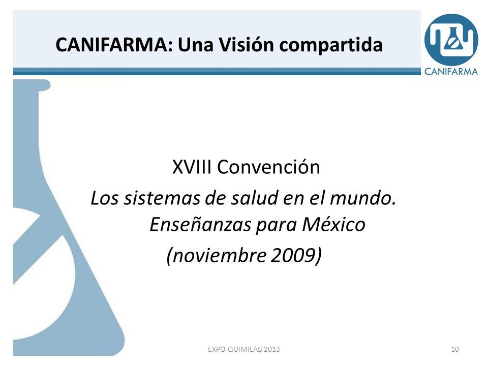 XVIII Convención (noviembre 2009) XVIII Convención Los Sistemas de Salud en el Mundo.