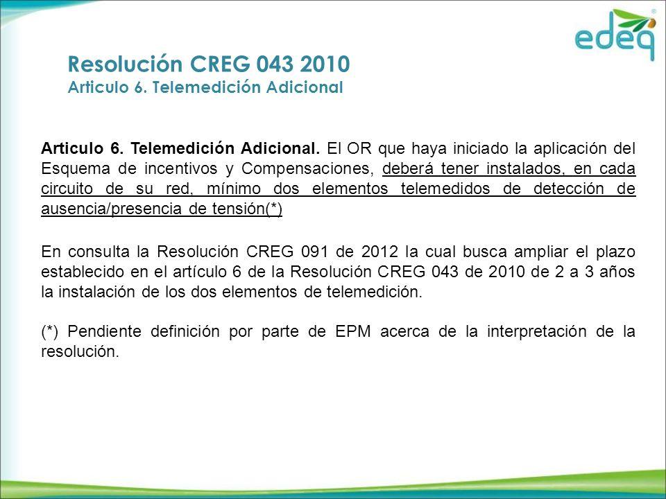 Resolución CREG 043 2010 Articulo 6.Telemedición Adicional Articulo 6.
