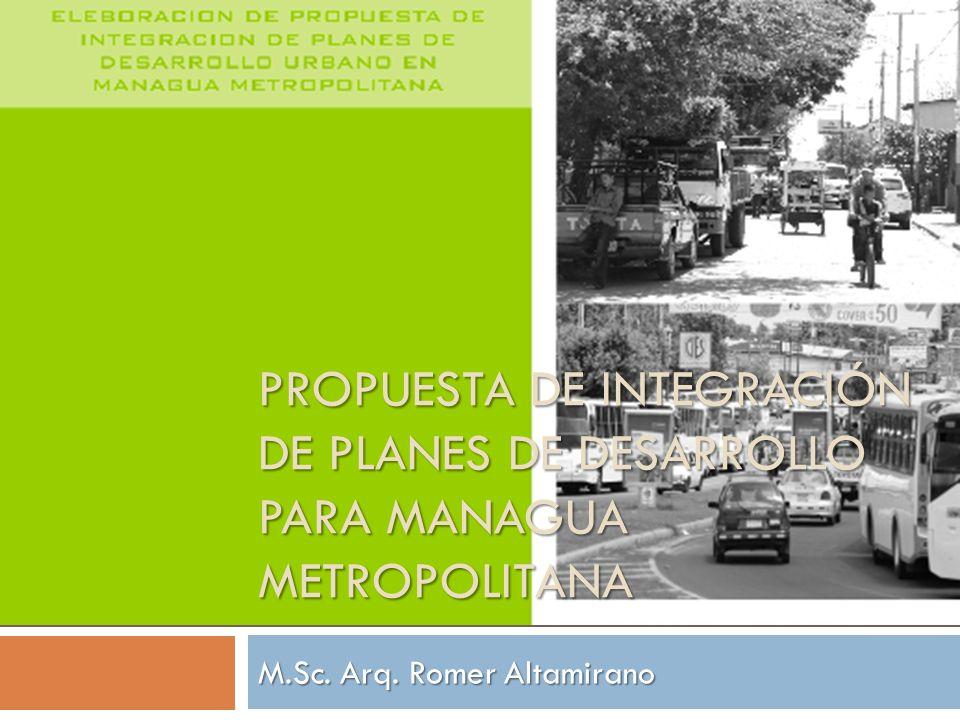 PROPUESTA DE INTEGRACIÓN DE PLANES DE DESARROLLO PARA MANAGUA METROPOLITANA M.Sc.