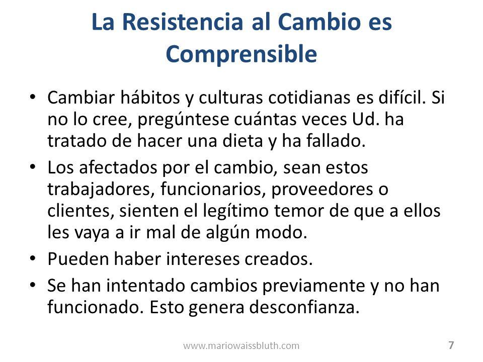 La Resistencia al Cambio es Comprensible Cambiar hábitos y culturas cotidianas es difícil.