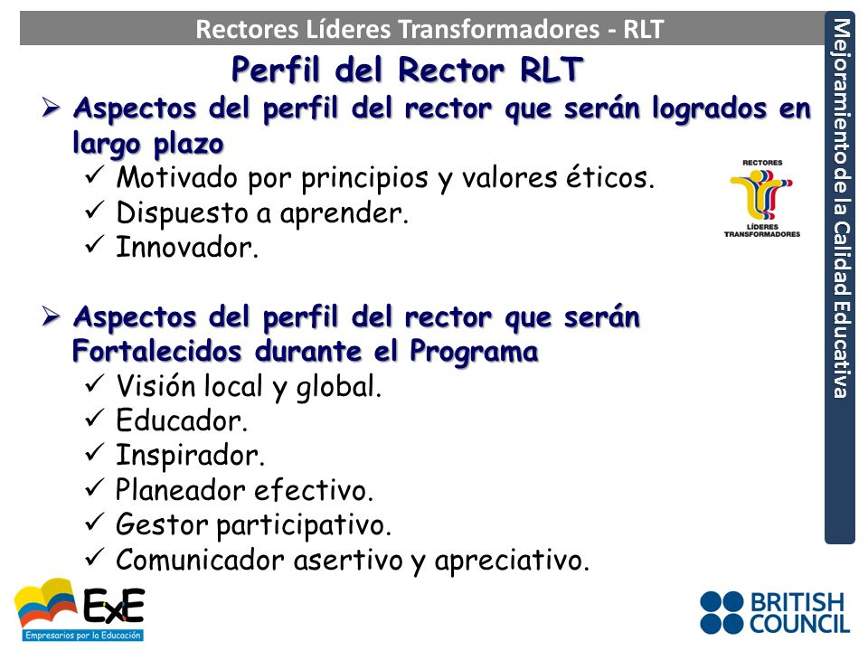 Perfil del Rector RLT Aspectos del perfil del rector que serán logrados en largo plazo Aspectos del perfil del rector que serán logrados en largo plazo Motivado por principios y valores éticos.